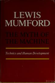 Cover of: The myth of the machine by Lewis Mumford