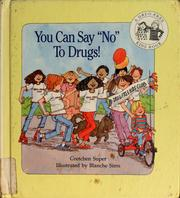 Cover of: You can say No to drugs! | Gretchen Super