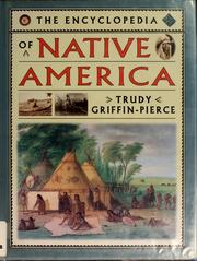 Cover of: The encyclopedia of Native America | Trudy Griffin-Pierce