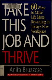 Cover of: Take this job and thrive | Anita Bruzzese