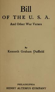 Cover of: Bill of the U. S. A., and other war verses | Kenneth Graham Duffield