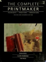 Cover of: The complete printmaker | Ross, John