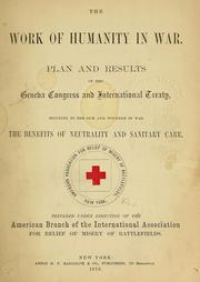 Cover of: The work of humanity in war | American Association for the Relief of the Misery of Battle Fields