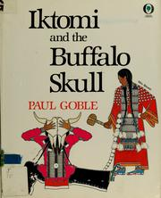 Cover of: Iktomi and the buffalo skull | Paul Goble