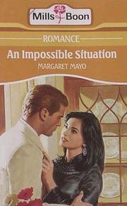 Cover of: An impossible situation. | Margaret Mayo