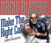 Cover of: Make the right call | Drew Bledsoe