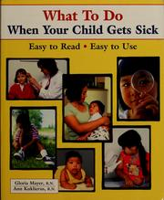 Cover of: What to do when your child gets sick | Gloria G. Mayer