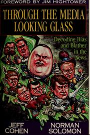 Cover of: Through the media looking glass | Jeff Cohen