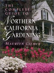 Cover of: The complete guide to northern California gardening