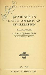 Cover of: Readings in Latin American civilization | A. Curtis Wilgus