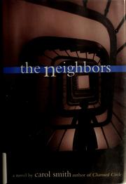 Cover of: The neighbors | Carol Smith
