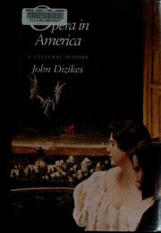Cover of: Opera in America | John Dizikes