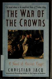 Cover of: War of the crowns | Christian Jacq