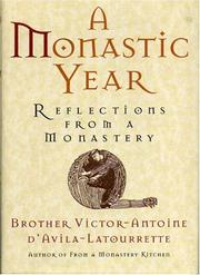 Cover of: A monastic year: reflections from a monastery