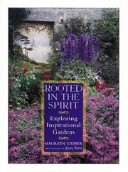 Cover of: Rooted in the spirit: exploring inspirational gardens