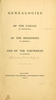 Genealogies of the Lymans of Middlefield, of the Dickinsons of Montreal, and of the Partridges of Hatfield by Dickinson, James Taylor