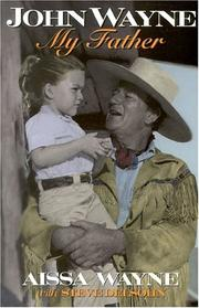 John Wayne, my father by Aissa Wayne