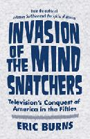 Cover of: Invasion of the mind snatchers | Eric Burns