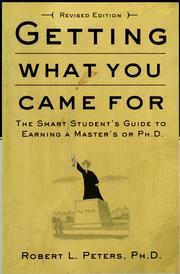 Getting What you Came For: The Smart Students Guide to Earning a Masters or Ph.D.