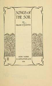 Cover of: Songs of the soil | Frank Lebby Stanton