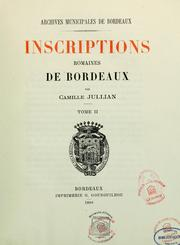 Inscriptions romaines de Bordeaux by Camille Jullian