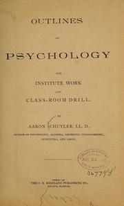 Cover of: Outlines of psychology, for institute work and classroom drill | Arran Schuyler