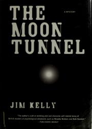 Cover of: The moon tunnel | Kelly, Jim