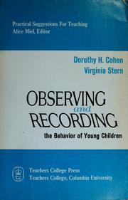 Cover of: Observing and recording the behavior of young children | Dorothy H. Cohen