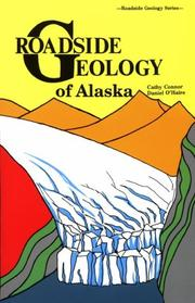 Roadside geology of Alaska by Cathy L. Connor