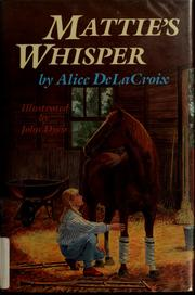 Cover of: Mattie's whisper by Alice DeLaCroix