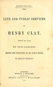 the life and works of henry clay Henry clay asks senate to censure andrew jackson after he refuses to give them a document the vote is 26-20 in favor of reprimanding jackson.
