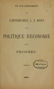 Le Gouvernement de l'Honorable J.J. Ross et sa politique d'economie et de progres by