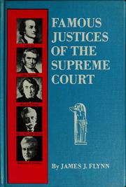 Cover of: Famous justices of the Supreme Court by James J. Flynn