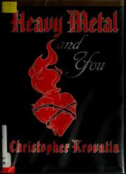 Cover of: Heavy metal and you | Christopher Krovatin