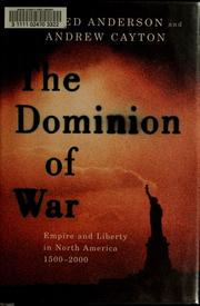 The dominion of war by Anderson, Fred
