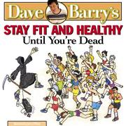 Cover of: Dave Barry's Stay Fit and Healthy Until You're Dead