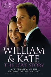 Cover of: William & Kate : the love story : a celebration of the wedding of the century |