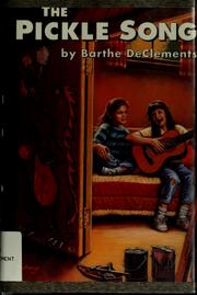 Cover of: The pickle song | Barthe DeClements