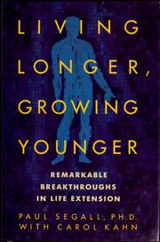 Cover of: Living longer, growing younger by Paul Segall