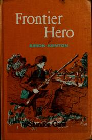 Frontier hero: Simon Kenton by Shannon Garst