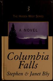 Cover of: Columbia Falls | Stephen A. Bly