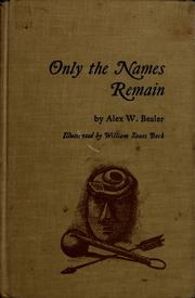 Cover of: Only the names remain; the Cherokees and the Trail of Tears | Alex W. Bealer