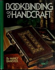 Cover of: Bookbinding as a handcraft | Manly Miles Banister