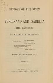 Cover of: History of the reign of Ferdinand and Isabella the Catholic | William Hickling Prescott