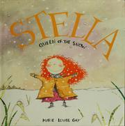 Cover of: Stella, queen of the snow by Marie-Louise Gay