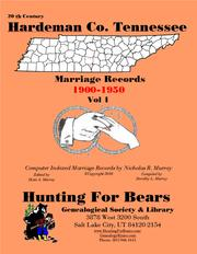 20th Century Hardeman Co. Tennessee Marriage Records Vol 1 1900-1950 by Nicholas Russell Murray, Dorothy Ledbetter Murray