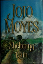 Cover of: Sheltering rain by Jojo Moyes