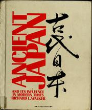 Cover of: Ancient Japan and its influence in modern times | Richard Louis Walker