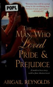 Cover of: The man who loved Pride & Prejudice | Abigail Reynolds