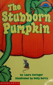 Cover of: The stubborn pumpkin | L. G. Bass, Laura Geringer